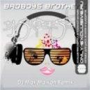Badboys Brothers - DJ Superstar (DJ MAX MAIKON Remix)