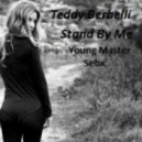 Teddy Berbelli - Stand by me ( Young Master Sebx )