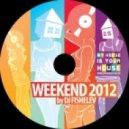 dj Fishelev - Weekend 2012