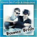 David No Fuck And Vnalogic - Bounce Bitch (Saxo Mix)