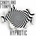 Candyland, FTampa - Hypnotic (Original Mix)