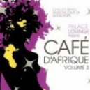 Prime Circle - As Long As I Am Here (Cafe d\'Afrique Mix)