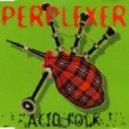 Perplexer - Acid folk (Vocal folk mix)