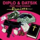 Diplo, Kay, Datsik, Figure - Pick Your Poison feat. Kay (Figure Remix)