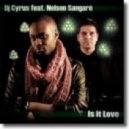 DJ Cyrus feat. Nelson Sangare - Is It Love (Laselva Radio Remix)