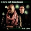 DJ Cyrus feat. Nelson Sangare - Is It Love (Extended Mix)