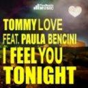 Tommy Love feat. Paula Bencini - I Feel You Tonight (Mauro Mozart Festival Mix)