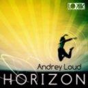 Andrey Loud - Horizon (Original Mix)
