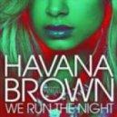 Havana Brown - We Run The Night (Alex Lamb & Bill Carling Club Mix)