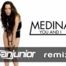 Medina - You &  I (VanJunior 2012 Remix)