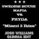 Swedish House Mafia vs. Pryda - Miami 2 Ibiza (Josh Williams Glimma Intro Edit)