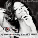 Rihanna - You da one (Dj Fashion & Andrey S.p.l.a.s.h. remix)