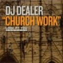 DJ Dealer - Church Work (Main Mix)
