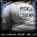 DJ Karas, Mc JG - Rockstar (Original Mix)