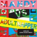M.A.N.D.Y. vs Adultnapper - Kindling (Original Mix)