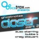 Ghostnotez - Closer (Craig Stewart Remix)
