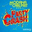 Modana & Carlprit  - Party Crash (Sasha Dith Remix)