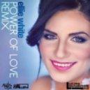 Ellie White  -  Power Of Love (Allen Cruz & Luis Cunillera Remix)