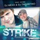 DJ Tarantino & DJ Mexx - Strike (Time Up Remix)