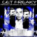 Alessio Silvestro, Alex Lodge - Get Freaky (Original Mix)