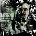 Larrge - A Bit Warmer