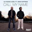 DJ Fudge & Ezel feat. Mani Hoffman - Call My Name (Original mix)