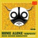 Home Alone - Serpents (Original Mix)