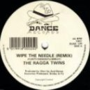 The Ragga Twins  - A Wipe The Needle (Remix)