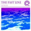 The Fast Line - Adios (Original Mix)