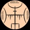 AndreyTus - Shamans Drum vol.16