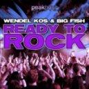 Wendel Kos & Big Fish - Ready To Rock (Original Mix)