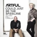 Artful ft Kal Lavelle - Could Just Be The Bassline (Maximus Baxter Remix)