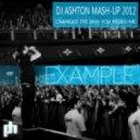 Example - Changed the way you kissed me (Dj Ashton mash-up 2012)