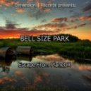 Bell Size Park - Escape From Planet X (Original Mix)