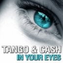 Tango & Cash - In Your Eyes (Club Mix)