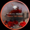 Collective Machine - Thats the Freak  (Original Mix)