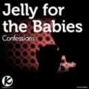 Jelly For The Babies - Confessions  (Original Mix)