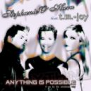 Stephanie O\' Hara Feat. TM Joy - Anything Is Possible  (Sojo Van Dessa Remix)