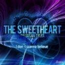 The Sweetheart Feat Susan Tyler - I Don\'t Wanna Believe  (Erick Violi Remix)