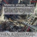 H&N & Deep Magic - Materia already been destroyed