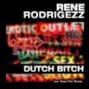 Rene Rodrigezz - Dutch Bitch