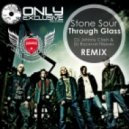 Stone Sour - Through Glass (DJ Johnny Clash & DJ Василий Тёркин remix)
