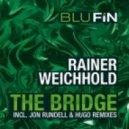 Rainer Weichhold - The Bridge