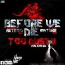 Too Dusty - Before We Die (Original Mix)