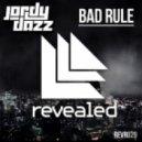 Jordy Dazz - Bad Rule