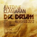 Antoine Clamaran  - Dr Drum 2012 (Cutee B Remix)