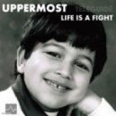 Uppermost - Life Is A Fight (Original Mix)