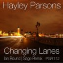 Hayley Parsons - Changing Lanes (Ian Round Remix)