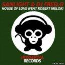 Sanlight & DJ Fred O. feat. Robert Melor - House Of Love (Dax R Remix)