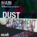 DJ Le Roi - Dust Of Basement